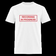 T-Shirts ~ Men's T-Shirt ~ Recording in Progress