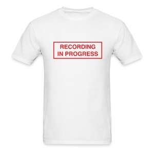 Recording in Progress - Men's T-Shirt