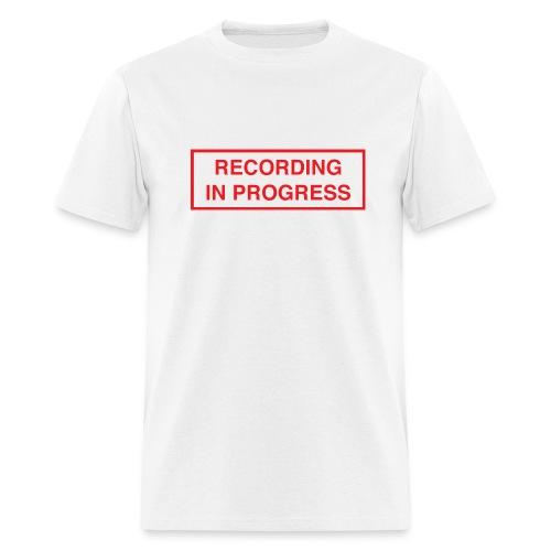 Recording in Progress - Men's T-Shirt