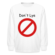 Kids' Shirts ~ Kids' Long Sleeve T-Shirt ~ Don't Lye