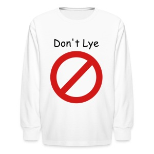 Don't Lye - Kids' Long Sleeve T-Shirt