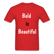 T-Shirts ~ Men's T-Shirt ~ Bald is Beautiful