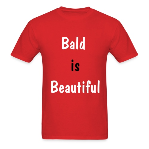 Bald is Beautiful - Men's T-Shirt
