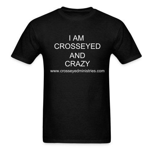 Crosseyed and Crazy - Men's T-Shirt