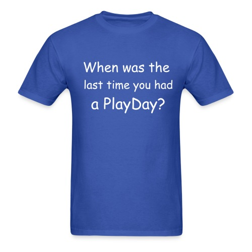 Had a PlayDay - Men's T-Shirt