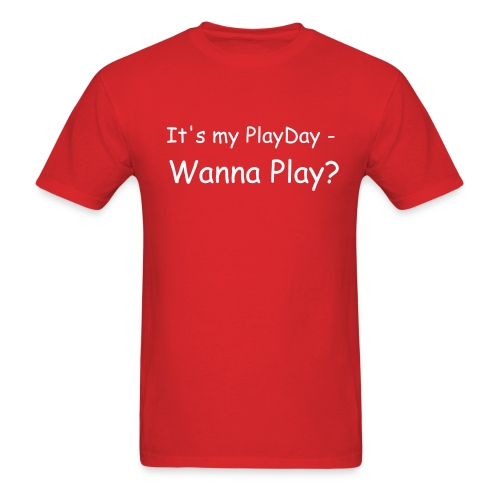 It's my PlayDay - Men's T-Shirt