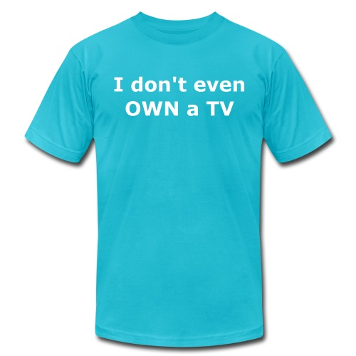 Because TV watchers are patently inferior - Men's Fine Jersey T-Shirt