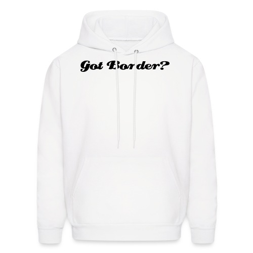 Got Border? with photo - Men's Hoodie