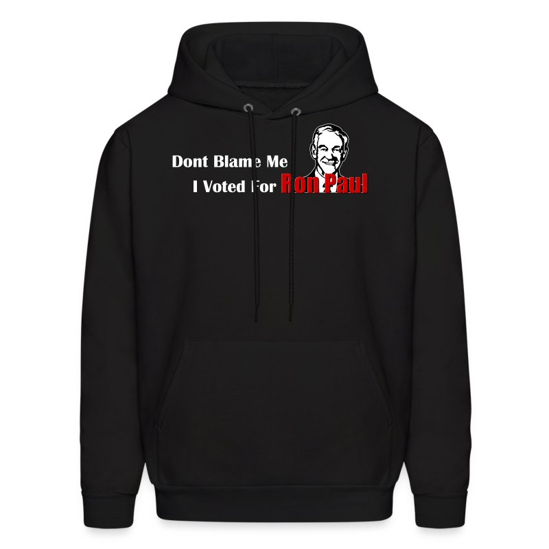 Don't Blame Me, I Voted For Ron Paul - Men's Hoodie