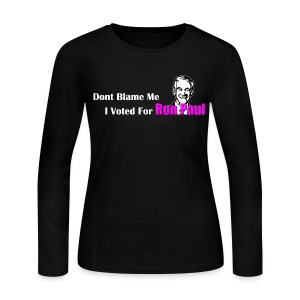 Don't Blame Me, I Voted for Ron Paul (Womens) - Women's Long Sleeve Jersey T-Shirt