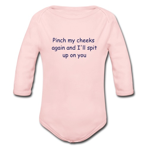 Pinch my cheeks... - Organic Long Sleeve Baby Bodysuit
