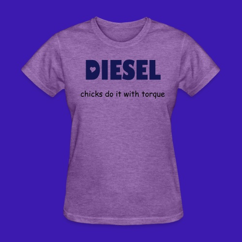 diesel chicks - Women's T-Shirt
