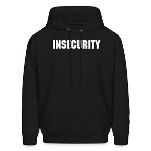 INSECURITY - Men's Hoodie