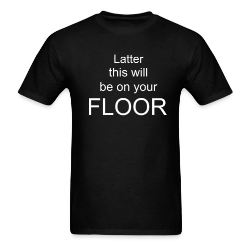 Latter - Men's T-Shirt