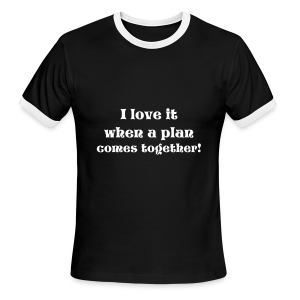 When a plan comes together - Men's Ringer T-Shirt