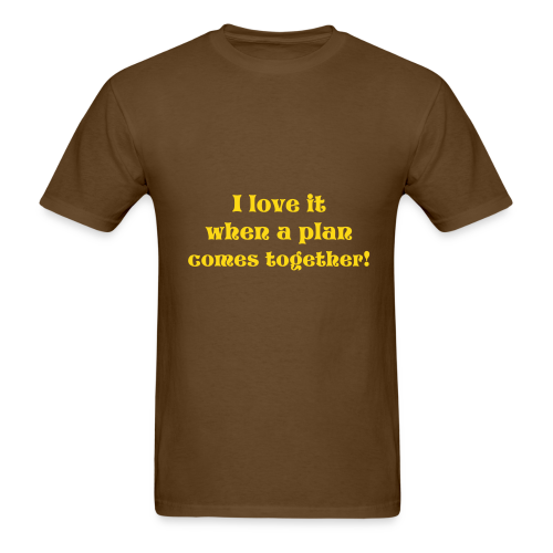When a plan comes together - Men's T-Shirt
