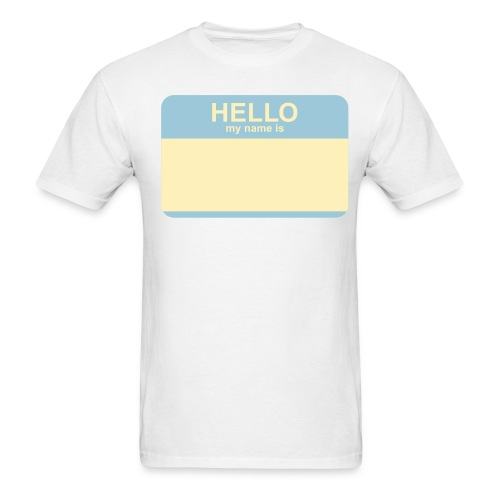 HELLO MY NAME IS - Men's T-Shirt