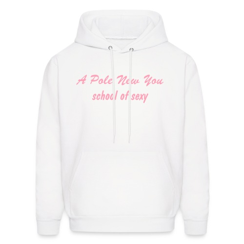 A Pole New You Hooded Sweatshirt - Men's Hoodie