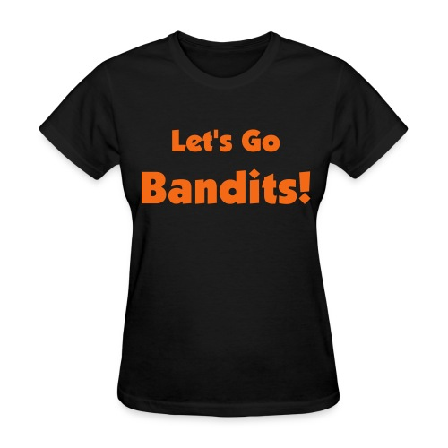 Let's Go Bandits - Women's T-Shirt