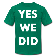 T-Shirts ~ Men's T-Shirt by American Apparel ~ YES WE DID