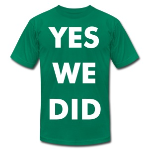 YES WE DID - Men's T-Shirt by American Apparel