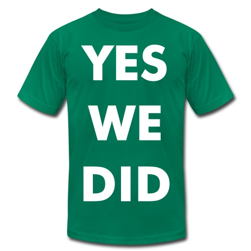 YES WE DID - Men's Fine Jersey T-Shirt