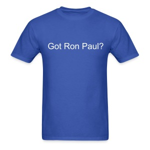 Got Ron Paul? - Men's T-Shirt