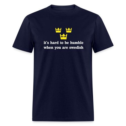 Hard to be humble when you're Swedish - Men's T-Shirt