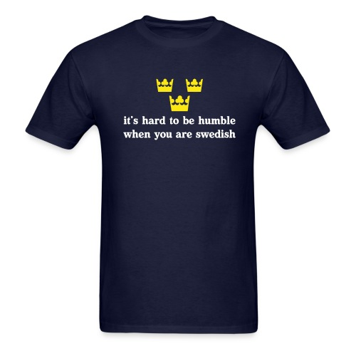 Hard to be humble when you're Swedish - Men's T-Shirt