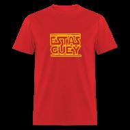 T-Shirts ~ Men's T-Shirt ~ Estas Guey
