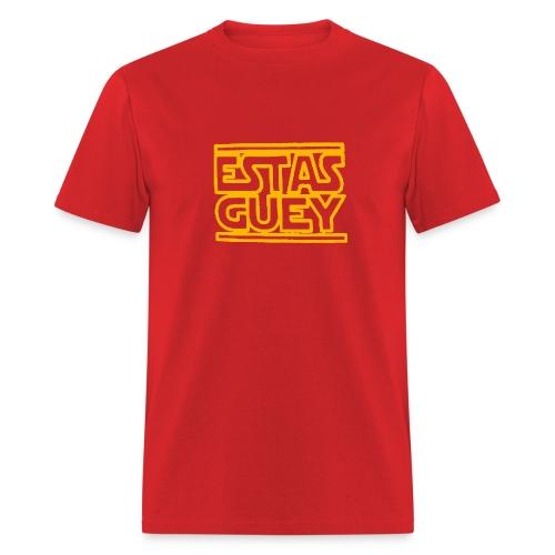 Estas Guey - Men's T-Shirt