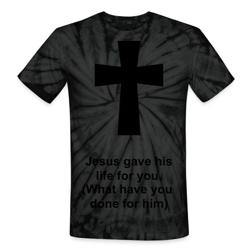 Jesus gave his life for you. - Unisex Tie Dye T-Shirt
