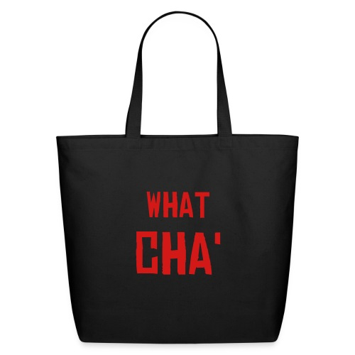 WHAT CHA' - Eco-Friendly Cotton Tote