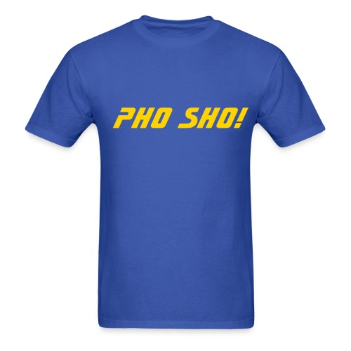 Pho Sho! (men) - Men's T-Shirt