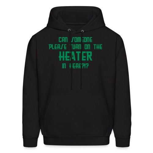 turn on the heater... - Men's Hoodie