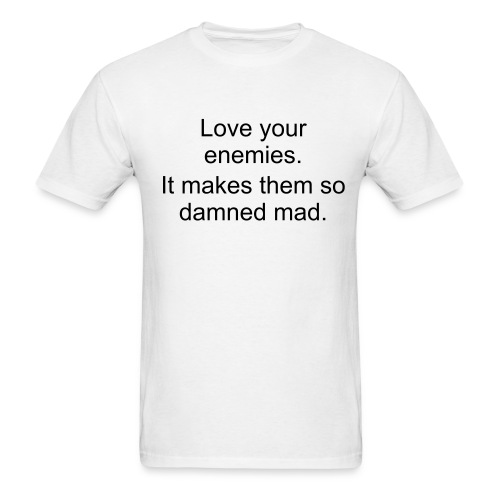 Love Your Enemies - Men's T-Shirt