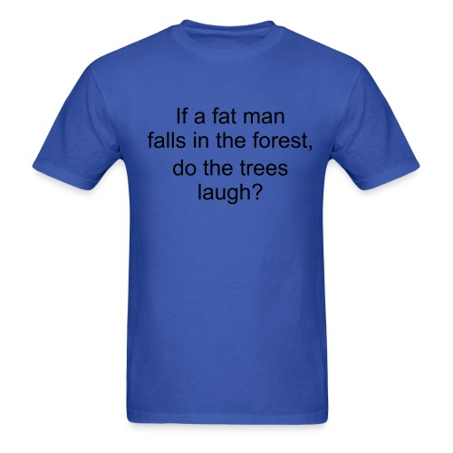 Fat Man in a Forest - Men's T-Shirt