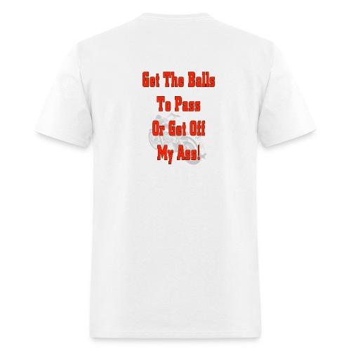 Get the Balls to pass - Men's T-Shirt