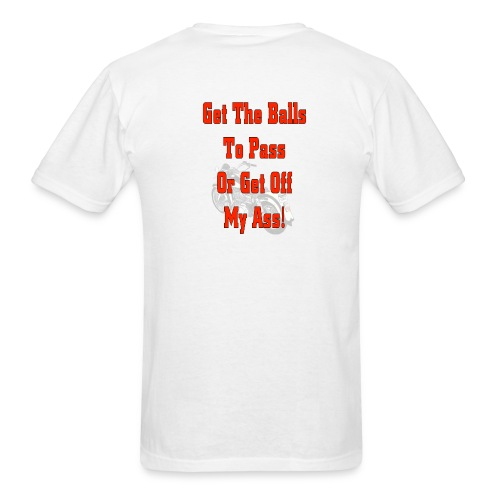 Get the Balls to pass - Men's T-Shirt