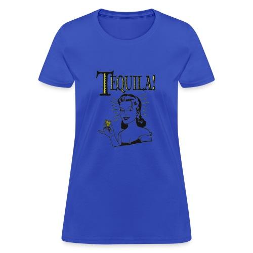 Tequila! - Women's T-Shirt