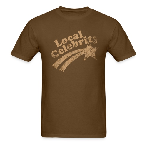 LOCAL CELEBRITY T-Shirt - Men's T-Shirt