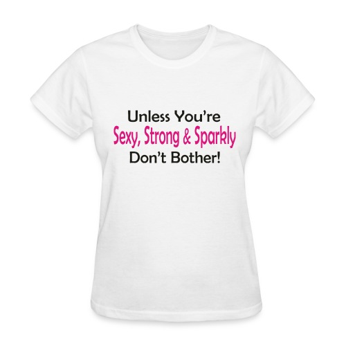 Sexy, Stong, & Sparkly - Women's T-Shirt