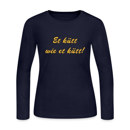 ... german (rhine valley) dialect means the same than Que sera sera - Women's Long Sleeve Jersey T-Shirt