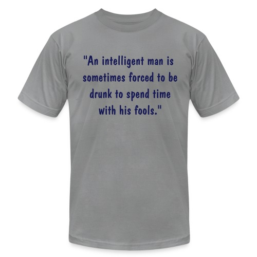 Drinking Quote - Men's  Jersey T-Shirt
