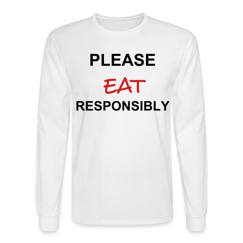 PLEASE EAT RESPONSIBLY MEN'S LONG SLEEVE TEE-WHITE - Men's Long Sleeve T-Shirt