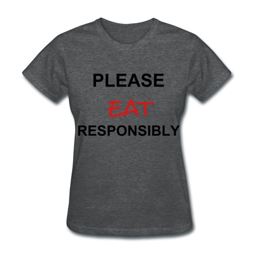 PLEASE EAT RESPONSIBLY WOMEN'S STANDARD WEIGHT TEE-DEEP HEATHER - Women's T-Shirt