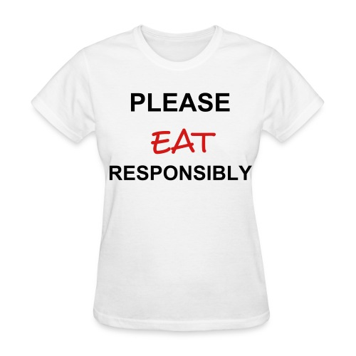 PLEASE EAT RESPONSIBLY WOMEN'S STANDARD WEIGHT TEE-WHITE - Women's T-Shirt