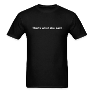 T-Shirts ~ Men's T-Shirt ~ The Office-THAT'S WHAT SHE SAID... T-Shirt