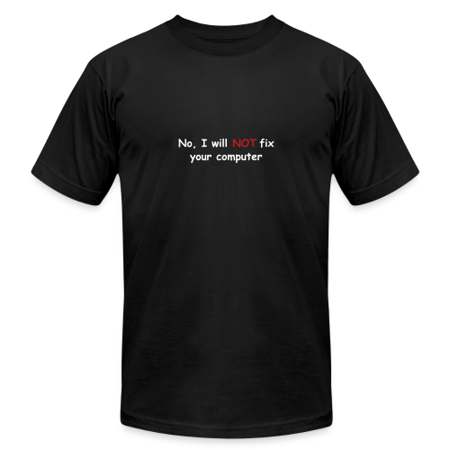 No, I will not fix your computer - Men's  Jersey T-Shirt