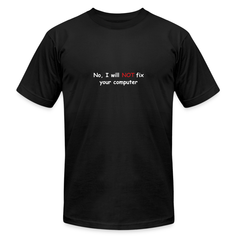 No, I will not fix your computer - Men's T-Shirt by American Apparel